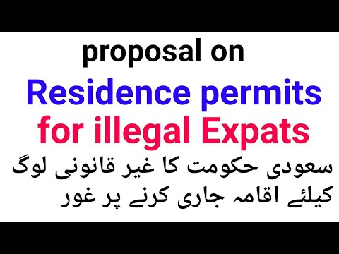 proposal on residents permits for illegal Expats urdu/hindi