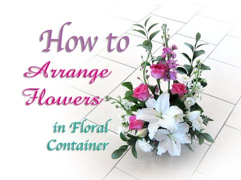 How to Arrange Flowers in Floral Container