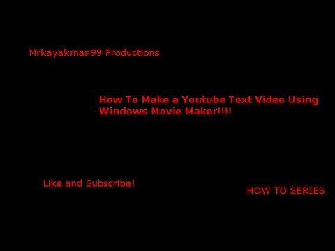 How To make a Text Video Using Windows Movie maker