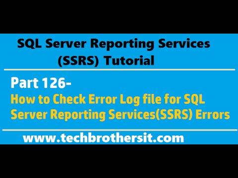 SSRS Tutorial Part 126 - How to Check Error Log file for SQL Server Reporting Services (SSRS) Errors