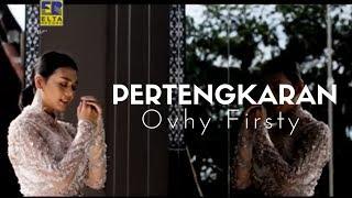 Ovhy Firsty - Pertengkaran