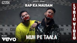 Muh Pe Taale - Official Lyric Video   Raga   Muh Pe Taale ft. Yawar