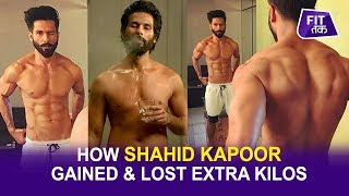 How Shahid Gained & Lost Weight For Kabir Singh | Fit Tak