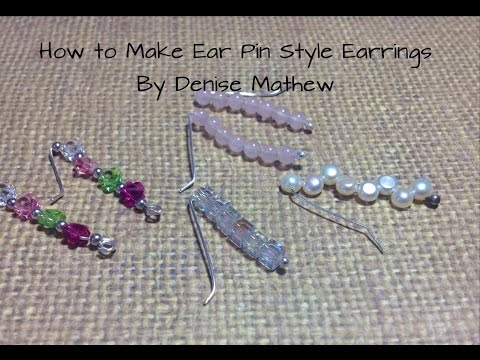 How to Make Ear Pin/Climber Earrings by Denise Mathew