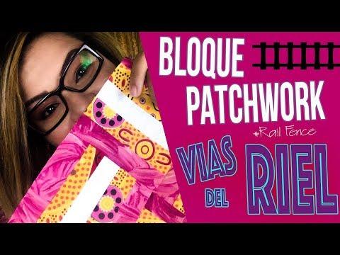 BLOQUE DE PATCHWORK # 1  | Vias del Riel  - Rail Fence -  Tutorial paso a paso