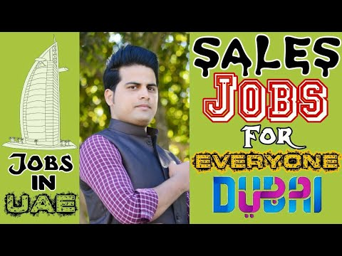 Sales Jobs For Everyone in Dubai    Salary Responsibility    Indoor & Outdoor Sale    By Mohsin Khan
