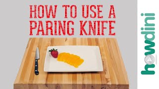 Knife Skills: How to Use a Paring Knife