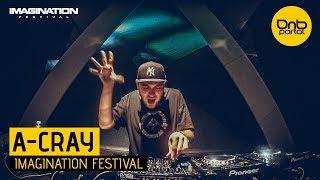 A-Cray - Imagination Festival 2017 [DnBPortal.com]