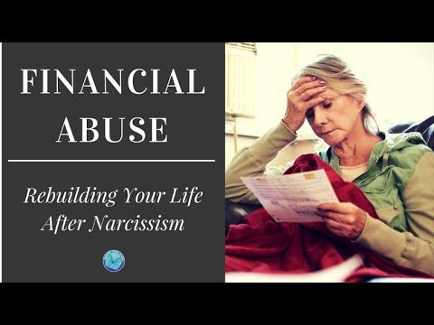 Financial Abuse – Rebuilding Your Life After Narcissism