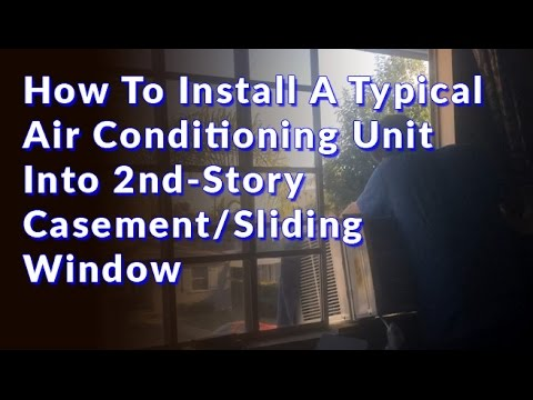 How To Install A Typical Air Conditioning Unit Into 2nd-Story Casement/Sliding Window