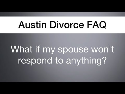 What can I do if my spouse won't respond? | Austin Divorce FAQ