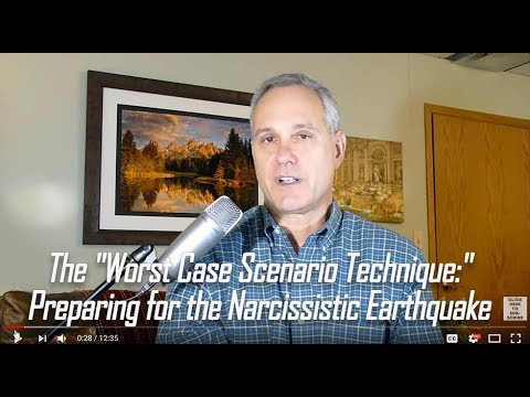 Worst Case Scenario Technique: Preparing for the Narcissistic Earthquake. Expert
