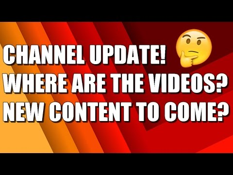 Why Have I Not Posted In A While? New Content? - Channel Update