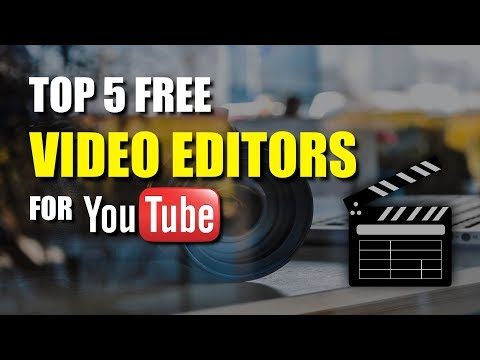 Top 5 Best Free Video Editing Software For YouTube (2017-2018)