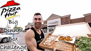 Pizza Hut Big Dinner Box Challenge
