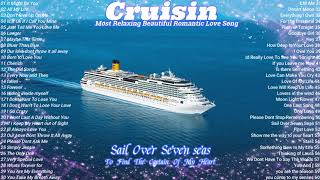 Cruisin Most Relaxing Beautiful  Romantic Love Song Collection