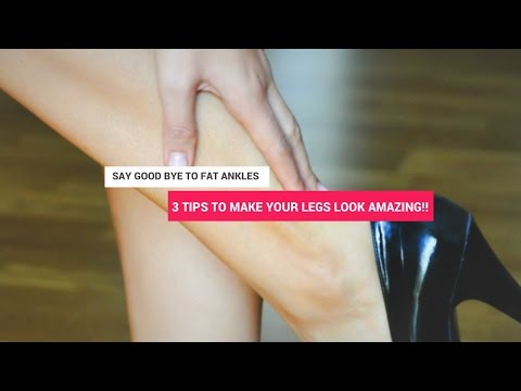 Say Good Bye To Thick Ankles With These 3 Tips To Make Your Legs Look Amazing
