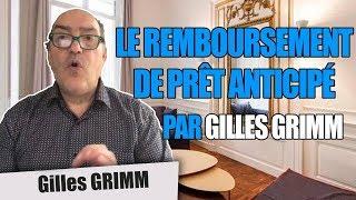 Le Remboursement de Prêt Anticipé par Gilles Grimm