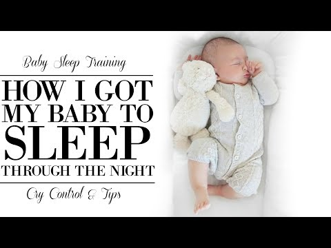 HOW TO GET BABY TO SLEEP THROUGH THE NIGHT | SLEEP TRAINING FOR BABIES & TODDLERS