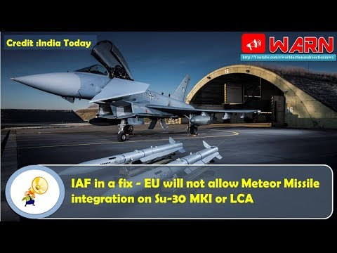 IAF in a fix - EU will not allow Meteor Missile integration on Su-30 MKI or LCA