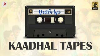 Veetla Isai - Kaadhal Tapes Jukebox   Latest Tamil Video Songs   2020 Tamil Songs   Tamil Hit Songs