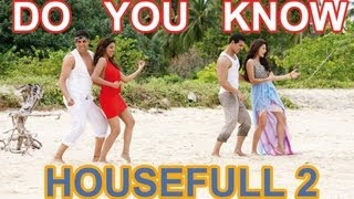 Do You Know Housefull 2 Full Video Song (official ) Akshay Kumar, Asin