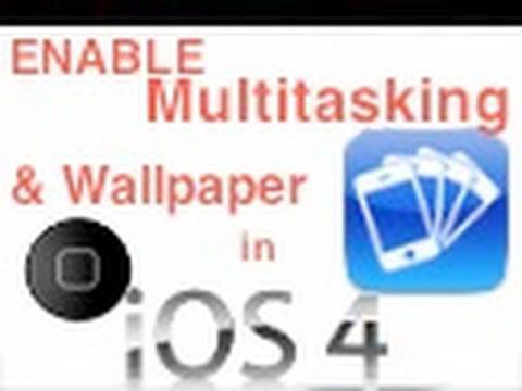 Enable / Get Multitasking and Home Screen Wallpaper for your iPhone or iPod Touch on iOS 4