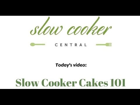 Slow Cooker Cakes 101