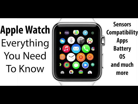Apple Watch : Everything You Need To Know