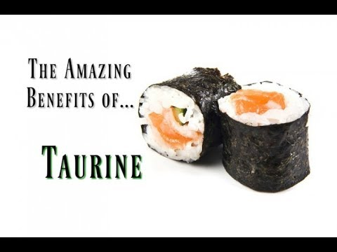 Forgotten Beneficial Benefits of Taurine - The