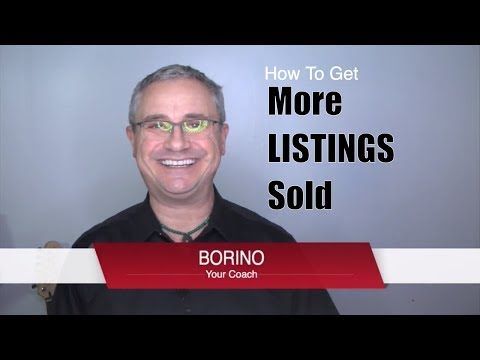 How To Get More Listings Sold - Borino Real Estate Coaching For Agents