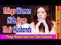 कोई पत्नी अपने पति को नहीं बताती ये बातें - things women hide from husbands