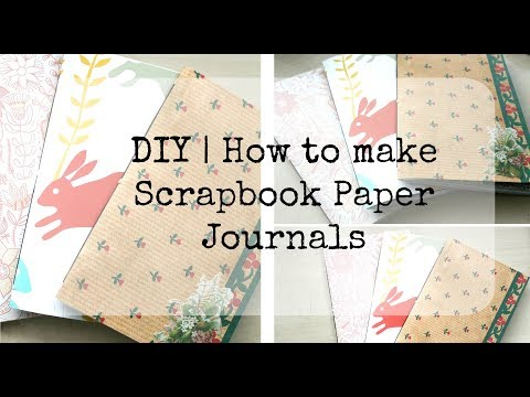 DIY | How to make scrapbook paper journals