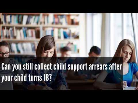 Can you still collect child support arrears after your child turns 18?