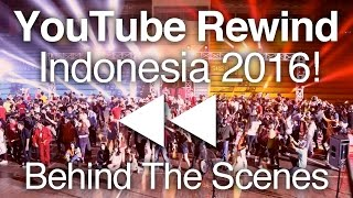 YouTube Rewind INDONESIA 2016 - Behind The Scenes YouTube Rewind 2016