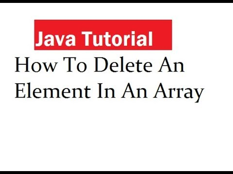 How To Delete An Element In An Array in Java
