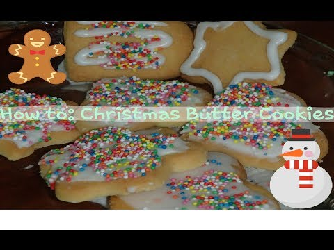 Christmas is here!! How to: Christmas Butter Cookies