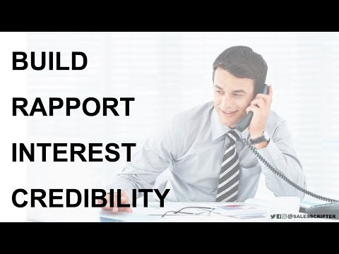 How to Build Rapport, Interest, and Credibility