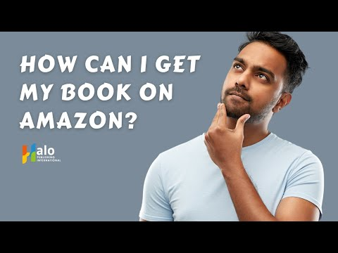 Self Publishing - How can I get my book on Amazon?