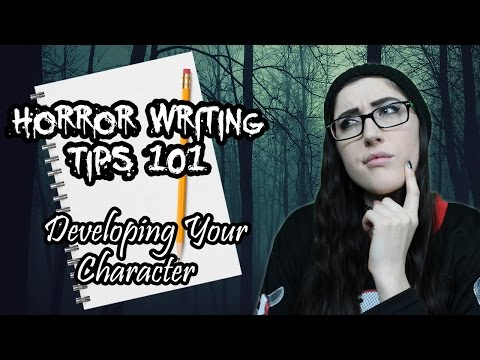 Horror Writing Tips 101 | Developing Your Character (For Short Stories)