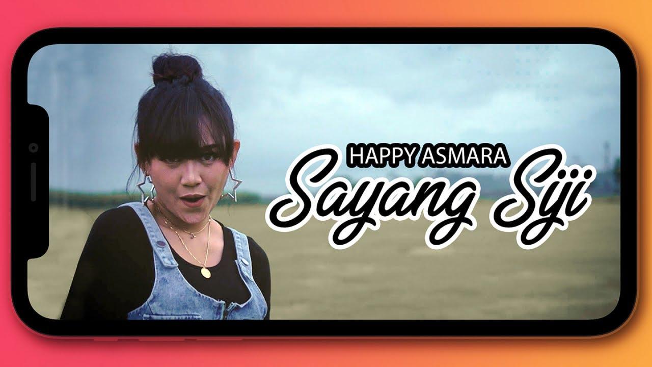 Sayang Siji - Happy Asmara
