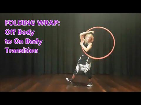 Folding Wrap: Hoop Dance Transition for Flow
