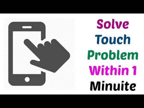Solve Touch problem Of Your Phone Within 1 Minuite