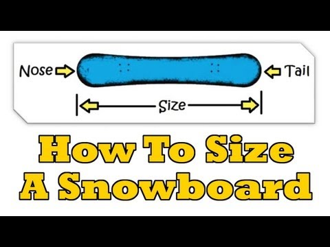 Snowboard Sizing Guide - How To Size A Snowboard - How To Buy A Snowboard
