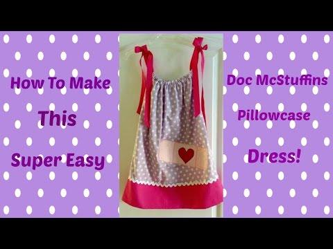 How To~Super Easy Doc McStuffins Pillowcase Dress!