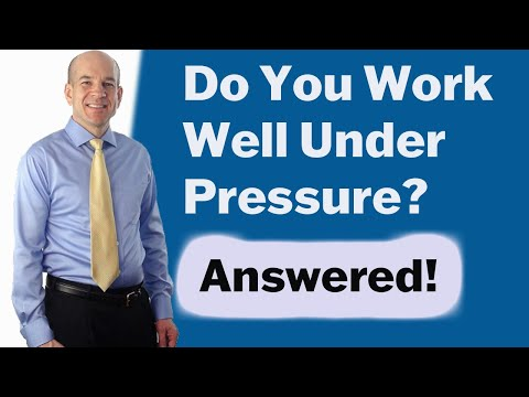 Do you work well under pressure?  Answers to Stress Interview Questions