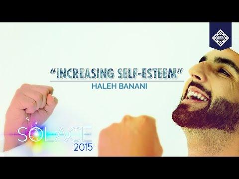 Increasing Self Esteem - Sr. Haleh Banani