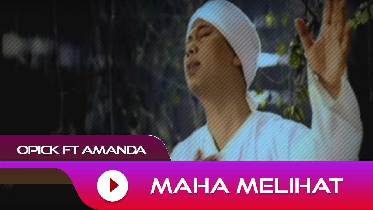 Opick feat. Amanda - Maha Melihat | Official Video