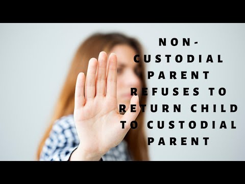 What happens if the non custodial parent refuses to return the child to the parent with custody