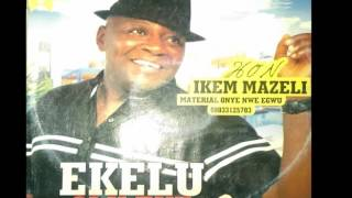 Ikem Mazeli - Ekele Olu Eke N